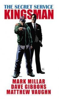 Secret Service - Mark Millar, Dave Gibbons