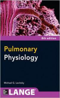 Pulmonary Physiology 8/E - Michael Levitzky