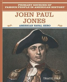 John Paul Jones: American Naval Hero - Tracie Egan
