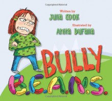 Bully B.E.A.N.S. - Julia Cook