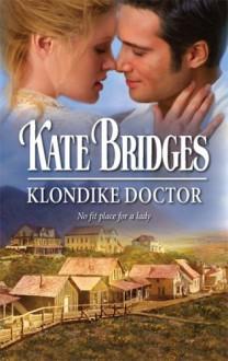 Klondike Doctor - Kate Bridges