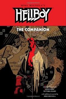 The Hellboy Companion - Stephen Weiner, Jason Hall, Victoria Blake, Mike Mignola