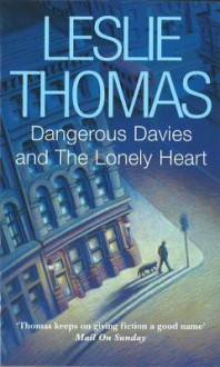 Dangerous Davies And The Lonely Heart - Leslie Thomas