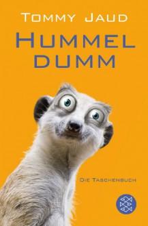 Hummeldumm, das Roman, ne - Tommy Jaud, Friedemann Meyer