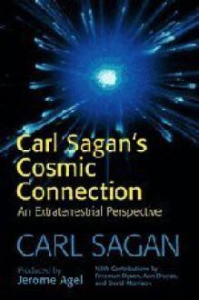 Cosmic Connection: An Extraterrestrial Perspective - Carl Sagan, Jerome Agel, Ann Druyan, Freeman John Dyson, David Morrison