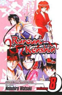 Rurouni Kenshin 8: On the East Sea Road (Rurouni Kenshin (Sagebrush)) - Nobuhiro Watsuki