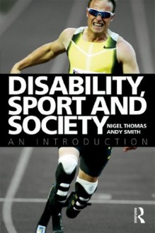 Disability Sport: Policy and Society - Nigel Thomas, Andy Smith