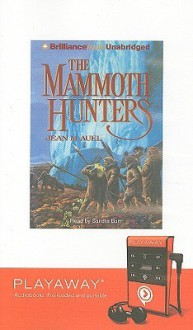 The Mammoth Hunters [With Earbuds] (Other Format) - Jean M. Auel, Sandra Burr