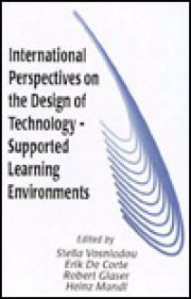 International Perspectives on the Design of Technology-Supported Learning Environments - Stella Vosniadou
