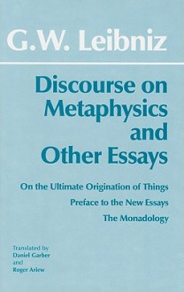 Discourse on Metaphysics & Other Essays - Gottfried Wilhelm Leibniz, Roger Ariew, Daniel Garber