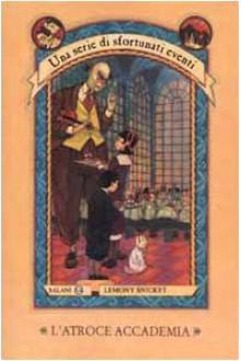 L'atroce accademia - Lemony Snicket
