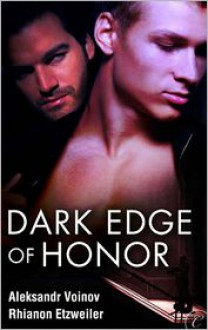Dark Edge of Honor - Aleksandr Voinov, Rhi Etzweiler