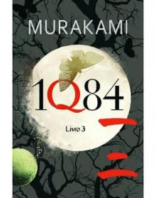 1Q84 - Haruki Murakami, Maria João Lourenço, Maria João da Rocha Afonso