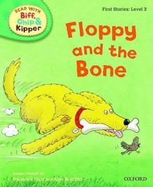 Floppy and the Bone - Cynthia Rider, Kate Ruttle, Annemarie Young, Alex Brychta