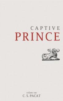 Captive Prince: Volume One - C. S. Pacat
