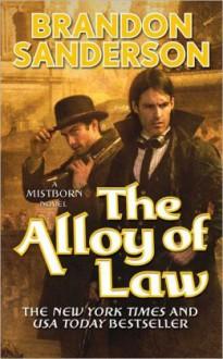 The Alloy of Law (Mistborn, #4) - Brandon Sanderson