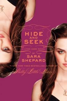The Lying Game #4: Hide and Seek - Sara Shepard