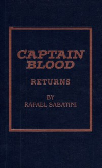 Captain Blood Returns - Rafael Sabatini