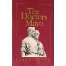 The Doctors Mayo - Helen clapesattle