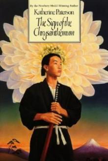 The Sign of the Chrysanthemum - Katherine Paterson, Peter Landa