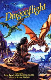 Anne McCaffrey's Dragonflight #1 - Brynne Stephens,Lela Dowling,Cynthia Martin,Anne McCaffrey