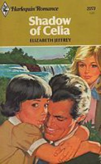 Shadow of Celia (Harlequin Romance, 2271) - Elizabeth Jeffrey