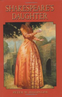 Shakespeare's Daughter - Peter W. Hassinger