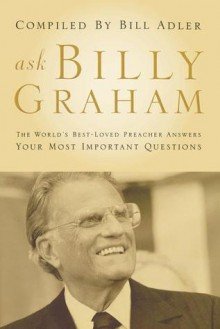 Ask Billy Graham - Bill Adler