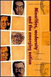 Minorities, Modernity and the Emerging Nation: Christians in Indonesia, a Biographical Approach - Gerry Van Klinken, Geert Arend Van Klinken