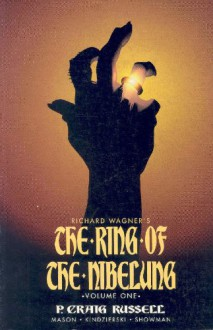The Ring of the Nibelung, Vol. 1 - P. Craig Russell