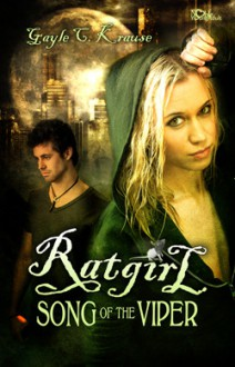RATGIRL: Song of the Viper - Gayle C. Krause