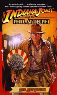 Indiana Jones and the Peril at Delphi - Rob MacGregor