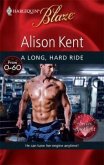 A Long, Hard Ride - Alison Kent