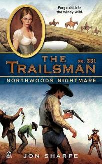 Northwoods Nightmare (The Trailsman #331) - Jon Sharpe