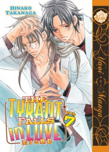 The Tyrant Falls in Love, Volume 7 - Hinako Takanaga