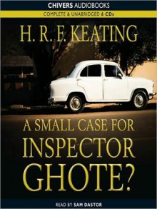 A Small Case for Inspector Ghote? - H.R.F. Keating, Sam Dastor