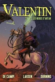 Valentin: Tome 1 (Français) (Comic Book / Bande Dessinée) (Valentine) - Alex de Campi, Christine Larsen, François Luong