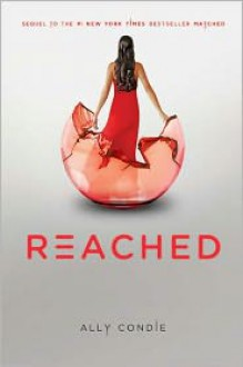 Reached (Matched Trilogy Series #3) -