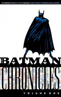 The Batman Chronicles, Vol. 1 - Bill Finger, Gardner F. Fox, Bob Kane, Jerry Robinson, Sheldon Moldoff