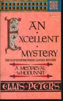 An Excellent Mystery (Cadfael #11) - Ellis Peters