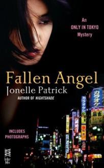 Fallen Angel: An Only in Tokyo Mystery (InterMix) - Jonelle Patrick