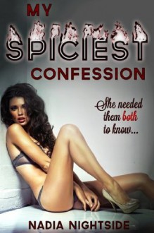My Spiciest Confession - Nadia Nightside
