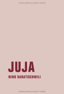 Juja - Nino Haratischwili