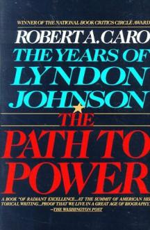 The Path to Power - Robert A. Caro