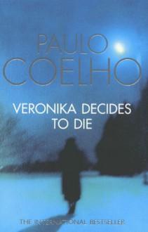 Veronika Decides to Die - Paulo Coelho
