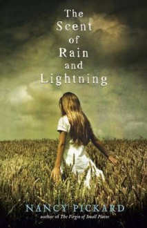 The Scent of Rain and Lightning - Nancy Pickard