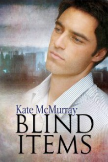 Blind Items - Kate McMurray