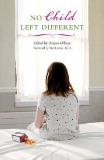 No Child Left Different - Sharna Olfman, Mel Levine