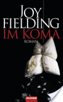 Im Koma - Joy Fielding