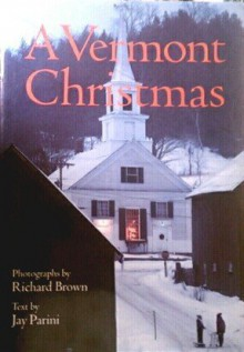 A Vermont Christmas (hardback) - Jay Parini, Richard Brown